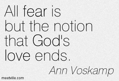 Quotation-Ann-Voskamp-god-fear-love-Meetville-Quotes-146439