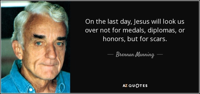 quote-on-the-last-day-jesus-will-look-us-over-not-for-medals-diplomas-or-honors-but-for-scars-brennan-manning-71-55-68